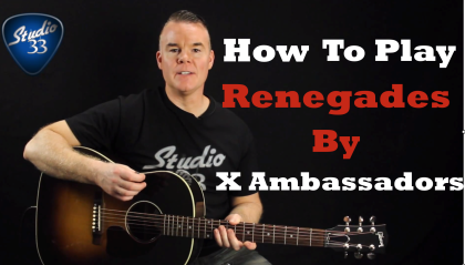 How to Play Renegades by X Ambassadors