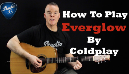How To Play Everglow By Coldplay On Guitar