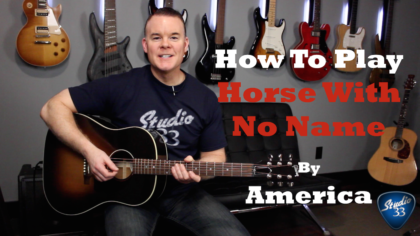 "how to play ""Horse With No Name"" by America on guitar."
